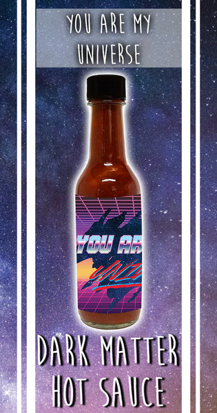 You Are My Universe Artisan Hot Sauce