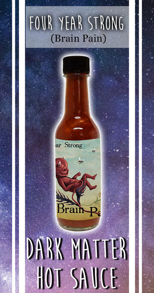 Brain Pain Four Year Strong Artisan Hot Sauce