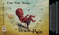 Brain Pain Four Year Strong Artisan Hot Sauce Free Shipping