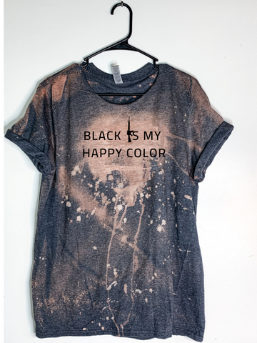 Black Is My Happy Color Bleach Dyed T-Shirt