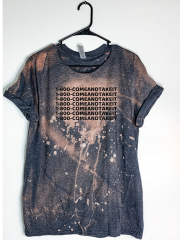 1-800-COMEANDTAKEIT Bleach Dyed T-Shirt