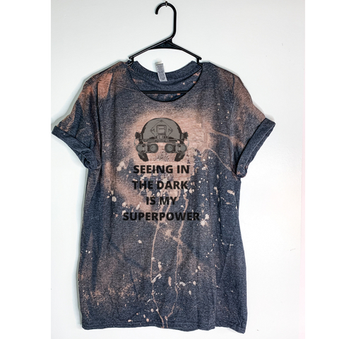 Seeing In The Dark Is My Superpower Bleach Dyed T-Shirt