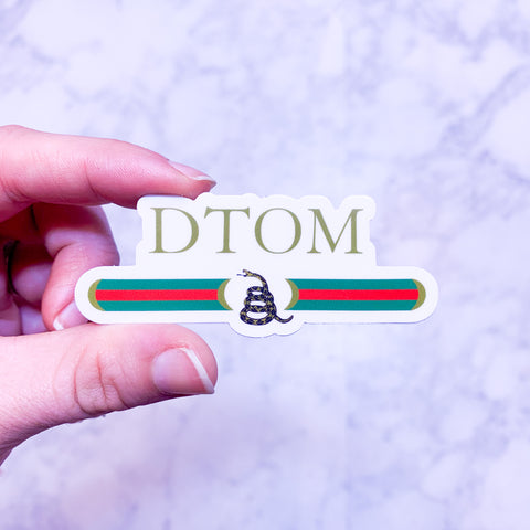 DTOM (Don't Tread On Me) Gucci Sticker