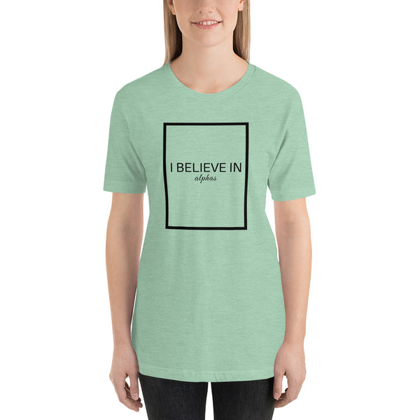 I Believe in Alphas, Women's T-Shirt
