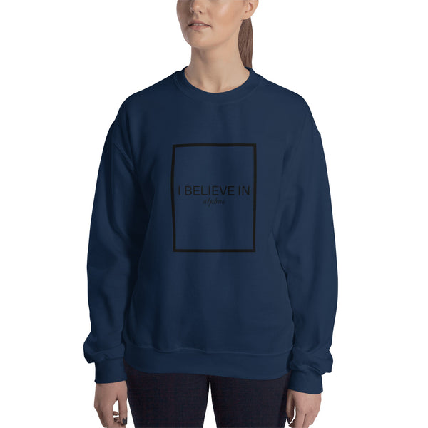 I Believe in Alphas Sweatshirt