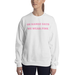 On Range Days We Wear Pink, Women's Sweatshirt
