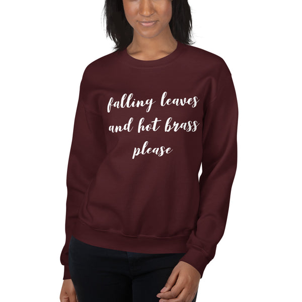Falling Leaves and Hot Brass Please, Women's Sweatshirt