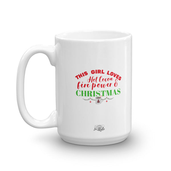 This Girl Loves Hot Cocoa, Firepower, & Christmas Mug
