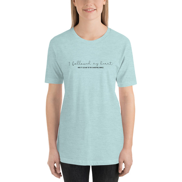 I Followed My Heart, Women's T-Shirt