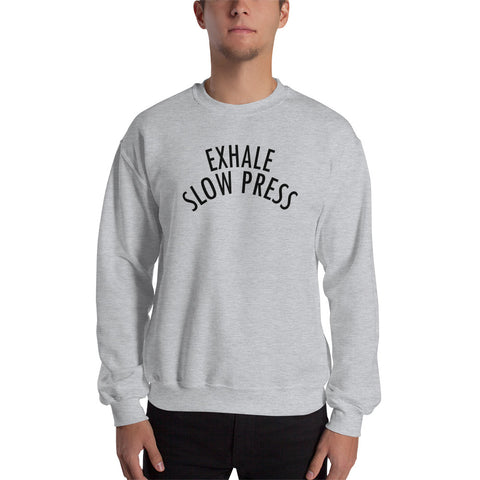 Exhale Slow Press Men's Sweatshirt