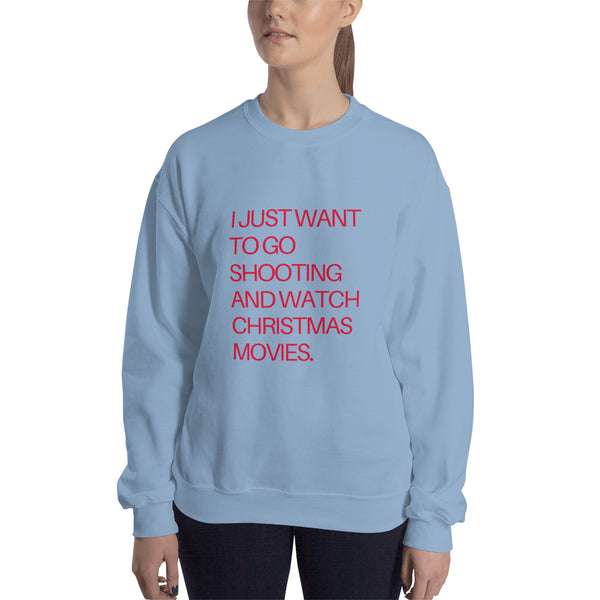 I Just Want to Go Shooting and Watch Christmas Movies Sweatshirt