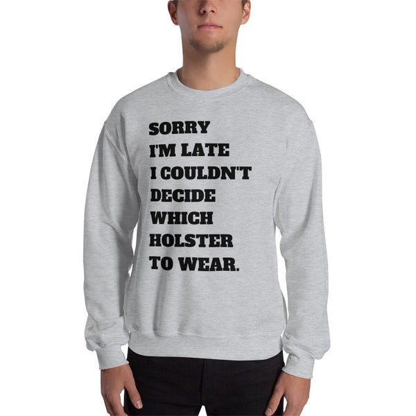 Sorry I'm Late Men's Sweatshirt
