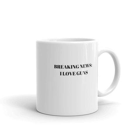 Breaking News: I Love Guns Mug