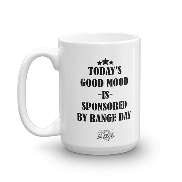Today's Good Mood Is Sponsored By Range Day Mug
