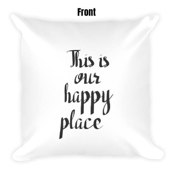 This Is Our Happy Place Dry Fire Pillow Case