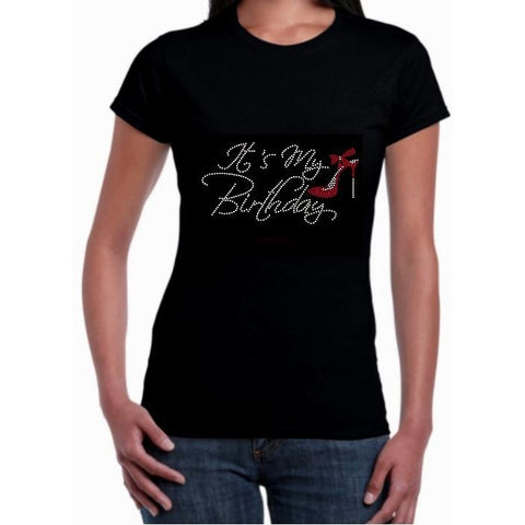 e2d6775a4 Rhinestone Birthday T-Shirts for the women who is celebrating It's My  Birthday. This
