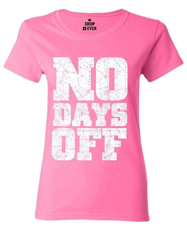 No Days Off Women's T-Shirt,  [product_collection], DEFINITE Sporting Goods, [product_tags]- DEFINITE Sporting Goods