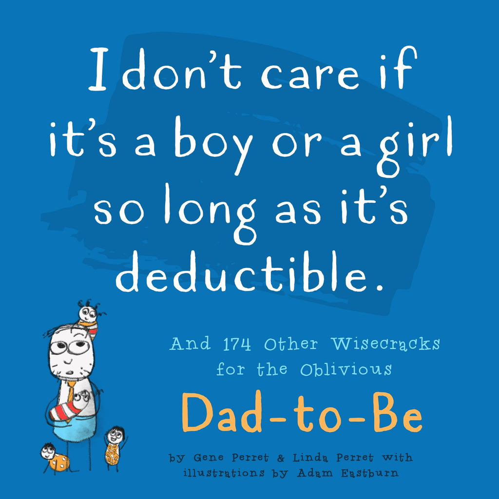I Don't Care If It's A Boy or A Girl As Long As It's Deductible