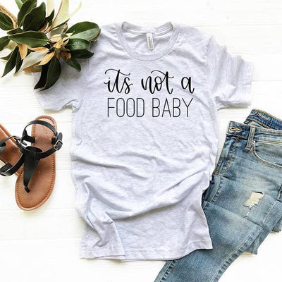 FAMS Design - It's Not A Food Baby Shirt