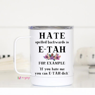 Hate Spelled Backwards Insulated Mug with Handle