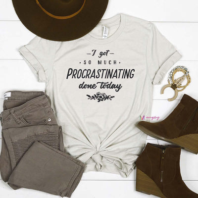 I Got So Much Procrastinating Done Today Shirt