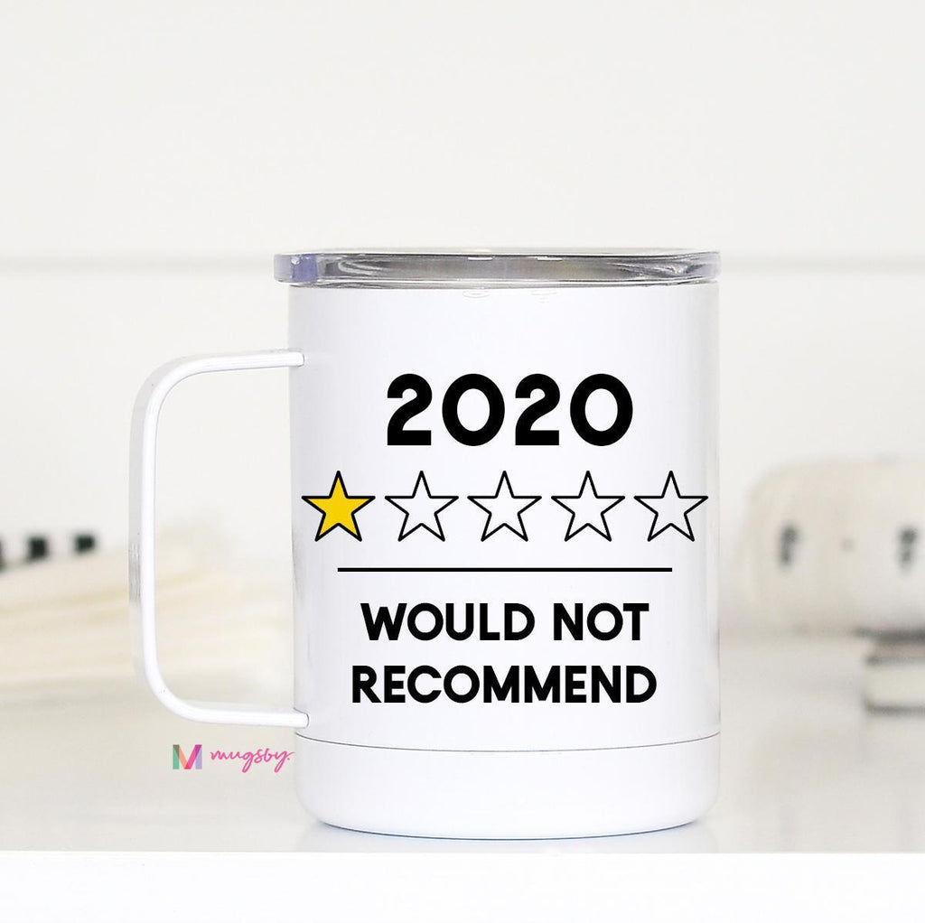 2020 Would Not Recommend Insulated Mug with Handle