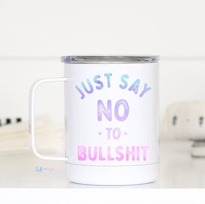 Just Say No Insulated Mug with Handle