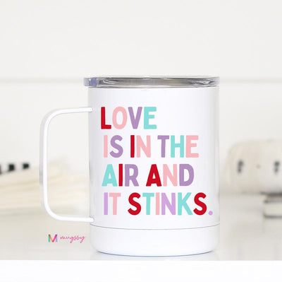 Love Is In The Air and It Stinks Insulated Mug with Handle
