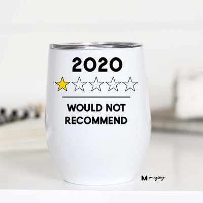 2020 Would Not Recommend Wine Cup