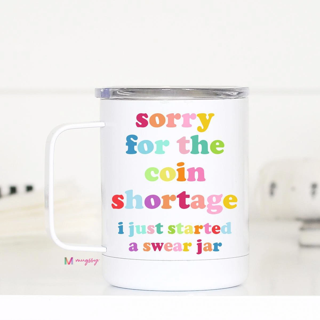 Sorry For The Coin Shortage Insulated Mug with Handle