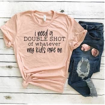 FAMS Design - I Need A Double Shot Shirt