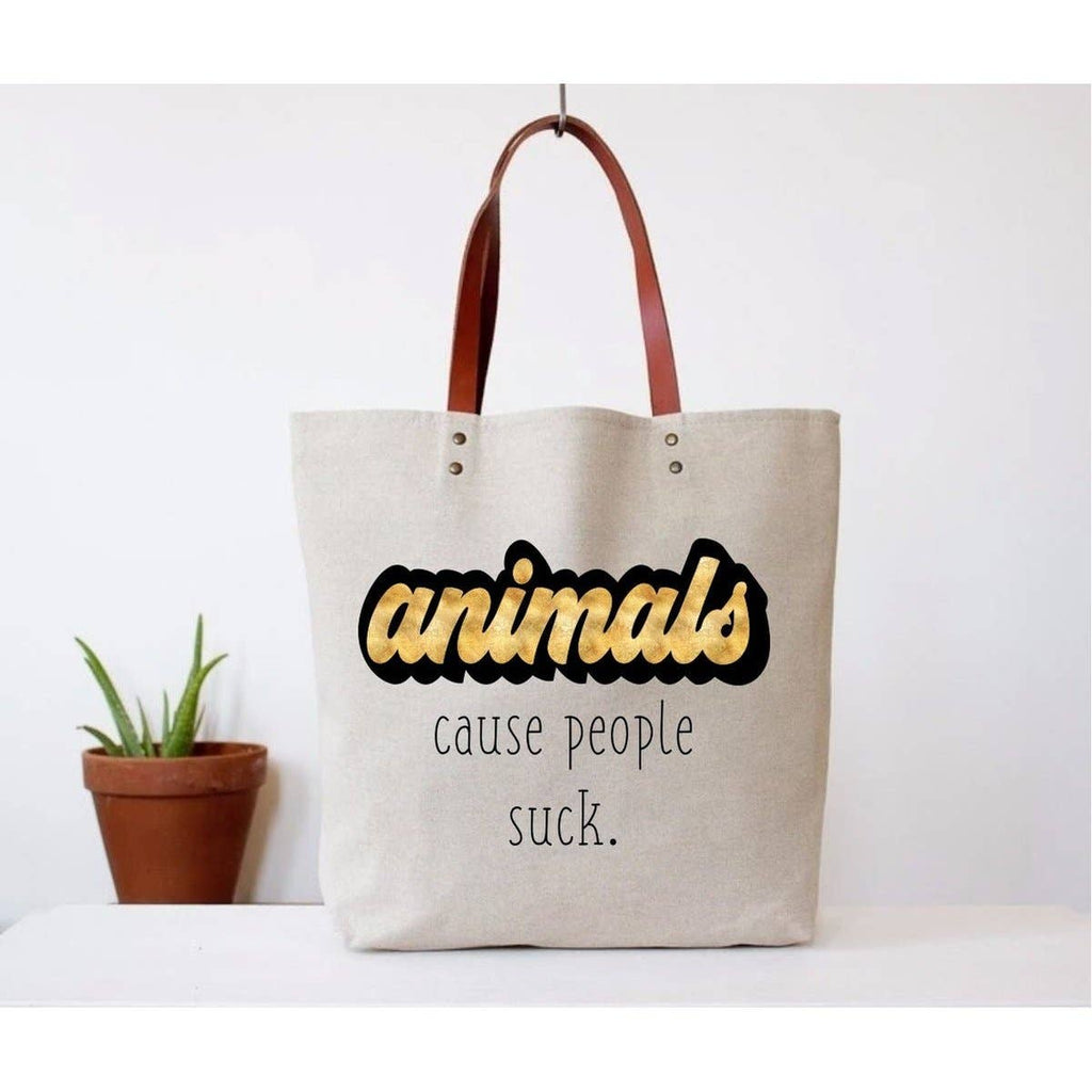 Animals Because People Suck Tote