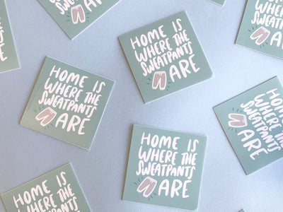 Home is Where The Sweatpants Are Sticker