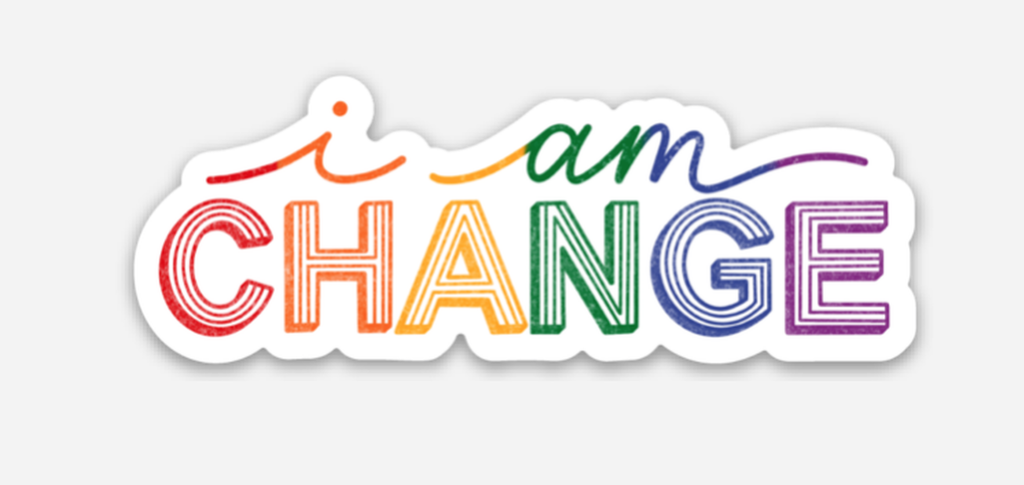 I Am Change Sticker