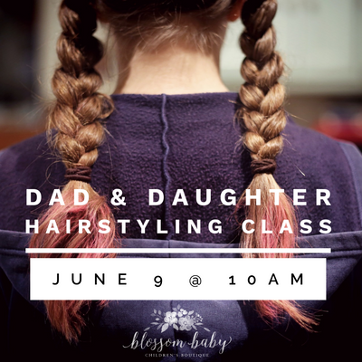 Dad & Daughter Hairstyling Class