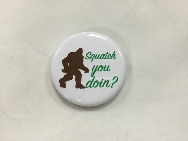 Magnet - Squatch You Doin - 1""