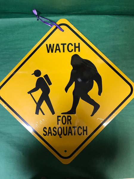 Watch for Sasquatch 12X12 Sign