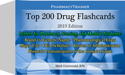 PharmacyTrainer Top 200 Drugs Flash Cards - 2019 edition