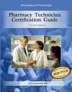 PharmacyTrainer PTCB Certification Review Book for the Pharmacy Technician - FOURTH EDITION