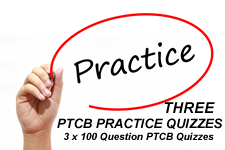Online PTCB Practice Problems - 3 x 100 Question Quizzes