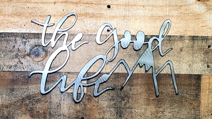 THE GOOD LIFE WALL SIGN