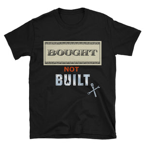 Bought Not Built