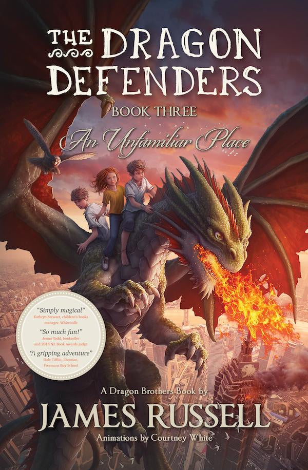 The Dragon Defenders - An Unfamiliar Place - Book 3 by James Russell