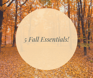 5 Essentials for Fall