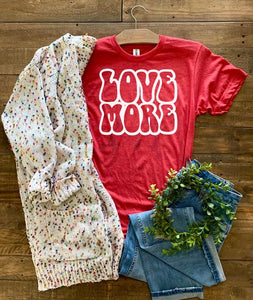 Love More Short Sleeve Tee
