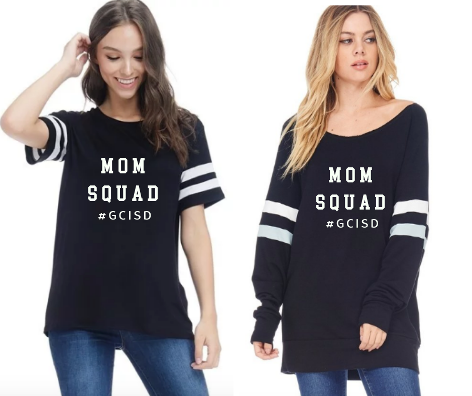 MOM SQUAD #GCISD - Avail in Short or Long Sleeve