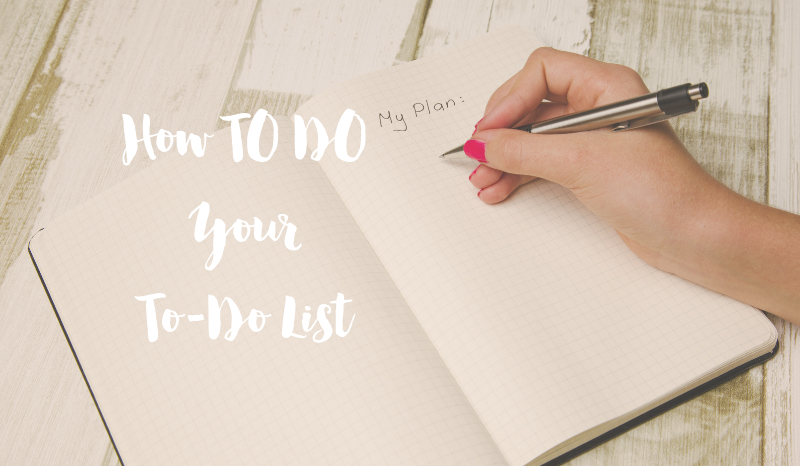 How TO DO Your To-Do List