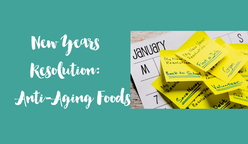 New Years Resolution: Anti-Aging Foods