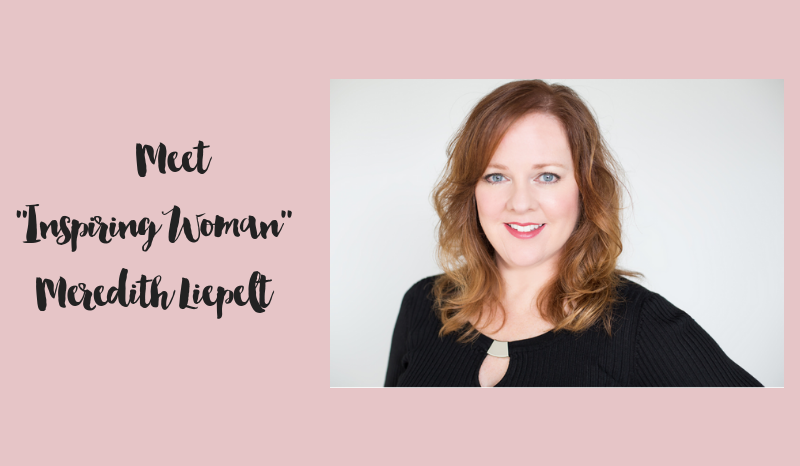 Meet Inspiring Woman Meredith Liepelt