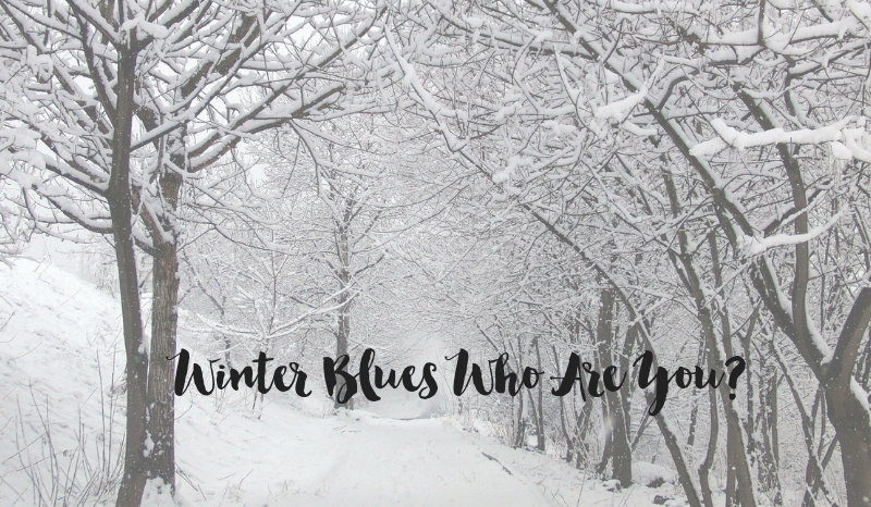 Winter Blues Who Are You?